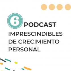 6 podcats inprescindibles de crecimiento personal
